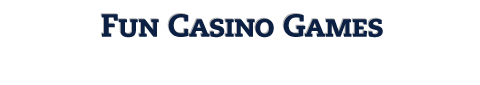 Fun Casino Games